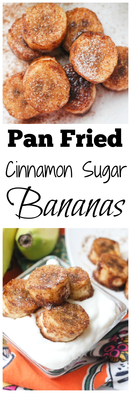 Pan Fried Cinnamon Sugar Bananas. So easy to make and delicious to eat!